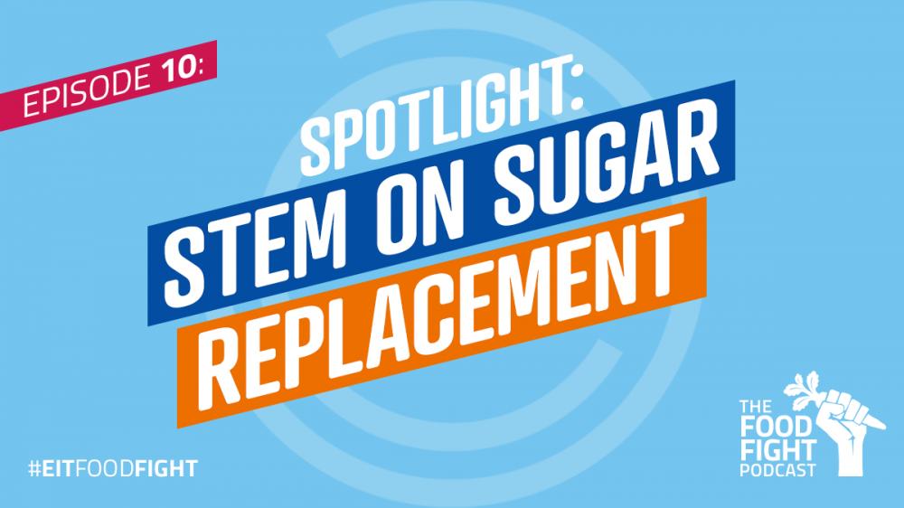 Spotlight: Stem on sugar replacement