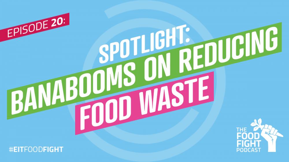 Spotlight: Banabooms on reducing food waste