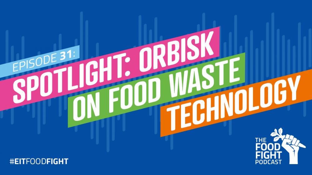 Spotlight: Orbisk on food waste technology