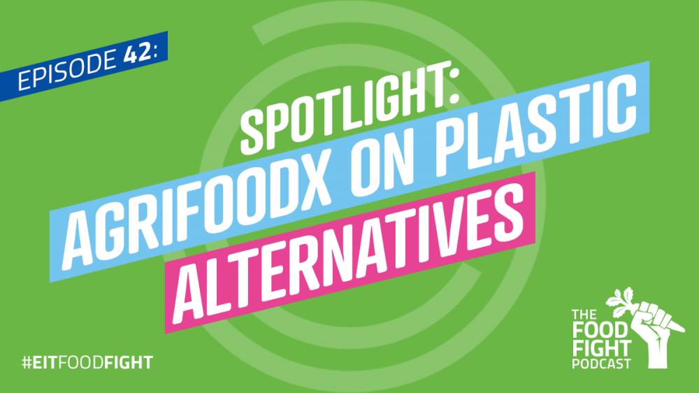 Spotlight: AgriFoodX on plastic alternatives