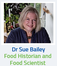 Dr Sue Bailey Food Historian and Food Scientist